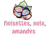 Noisettes, noix, amandes...